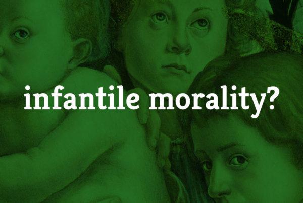 infantile Morality